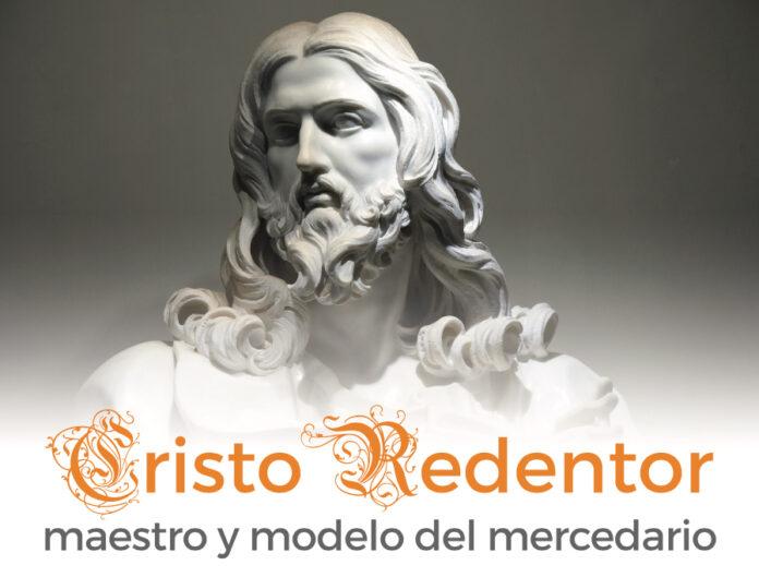 Cristo Redentor Maestro y Modelo del Mercedario